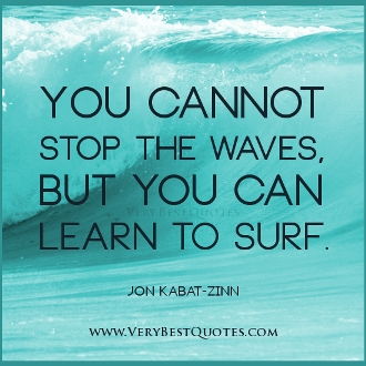 Positive-thinking-quotes-You-cannot-stop-the-waves-but-you-can-learn-to-surf.